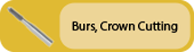 Click to view Burs, Crown Cutting