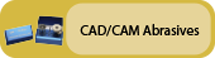 Click to view CAD/CAM Abrasives