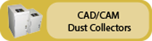 Click to view CAD/CAM Dust Collectors