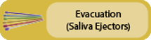 Click to view Evacuation (Saliva Ejectors)