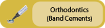 Click to view Orthodontics (Band Cements)