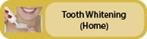 Click to view Tooth Whitening (Home)