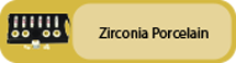 Click to view Zirconia Porcelain